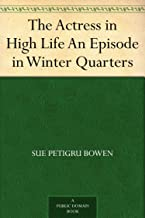 The Actress in High Life An Episode in Winter Quarters