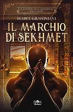 Scaricare Libri Il marchio di Sekhmet: l'avventura di un medico nell'antico Egitto (Il romanzo di Tutankhamon Vol. 1) PDF