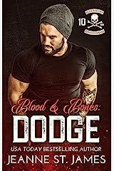Blood & Bones: Dodge (Blood Fury MC Book 10) Kindle Edition
