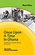 Once Upon a Time in Ghana: Traditional Stories Retold in English