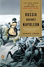 Russia Against Napoleon: The True Story of the Campaigns of War and Peace (English Edition)