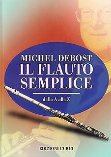 Il flauto semplice dalla A alla Z