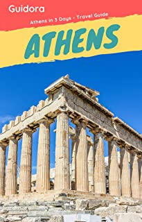 Athens in 3 Days (Travel Guide 2020 with Photos&Maps): All you need to know before you go to Athens: 3 Days Itinerary,Wher...