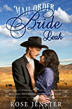 Mail Order Bride Leah: A Sweet Western Historical Romance (Montana Mail Order Brides Series Book 1)