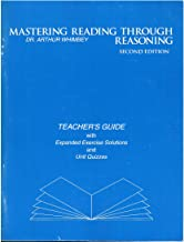 MASTERING READING THROUGH REASONING SECOND EDITION (Teacher's Guide with Expanded Exercise Solutions and Unit Quizzes)