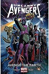 Uncanny Avengers Vol. 4: Avenge The Earth Kindle Edition