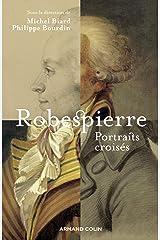 Robespierre : Portraits croisés (Hors Collection) Format Kindle