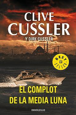 El complot de la media luna (Dirk Pitt 21) (Spanish Edition)