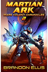 Martian Ark: A Space Opera Adventure, Mars Colony Chronicles Book 2 Kindle Edition