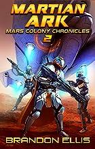 Martian Ark (Mars Colony Chronicles Book 2)