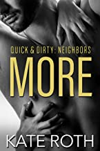 More (Quick & Dirty: Neighbors Book 2)