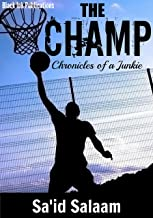 THE CHAMP (Chronicles of a Junkie Book 1)
