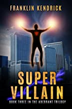 Super Villain: A Superhero Story (The Aberrant Series Book 3)