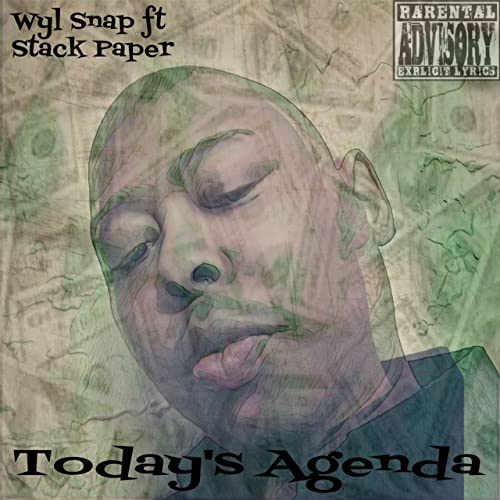 Todays Agenda [Explicit] by Wyl Snap on Amazon Music ...