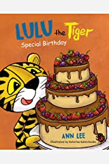 LULU the Tiger Special Birthday: A Delightful, Fun, and Cute Children's Picture Book For Ages 3-8 about Shapes, Friendship & Manners (LULU's Adventures) Kindle Edition
