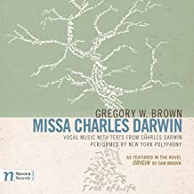 Gregory W. Brown: Missa Charles Darwin (As Featured in the Novel