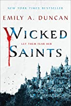 Wicked Saints: A Novel (Something Dark and Holy, 1)
