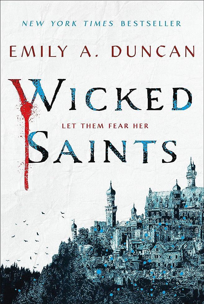 尊敬スキッパー申し立てるWicked Saints: A Novel (Something Dark and Holy Book 1) (English Edition)