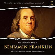 Benjamin Franklin: The Life of a Printer, Scientist, and Revolutionary: GREAT BIOGRAPHIES