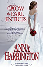 How the Earl Entices (Capturing the Carlisles Book 4)