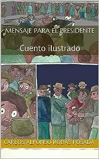 Mensaje para el presidente: Cuento ilustrado (Los sorprendentes viajes de Juanfe el Latinoamericano nº 1) (Spanish Edition)