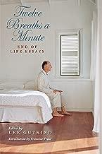 Twelve Breaths a Minute: End of Life Essays (MEDICAL HUMANITIES SERIES)