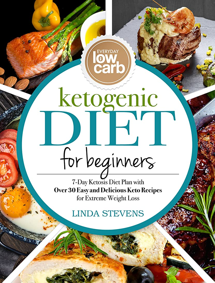 Ketogenic Diet for Beginners: 7-Day Ketosis Diet Plan with Over 30 Easy and Delicious Keto Recipes for Extreme Weight Loss (English Edition)