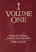 Volume One: Direction for Our Times as Given to Anne, a Lay Apostle: Thoughts on Spirituality