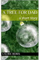 A Tree for Dad: A Short Story Kindle Edition