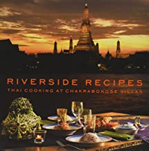Riverside Recipes: Thai Cooking at Chakrabongse