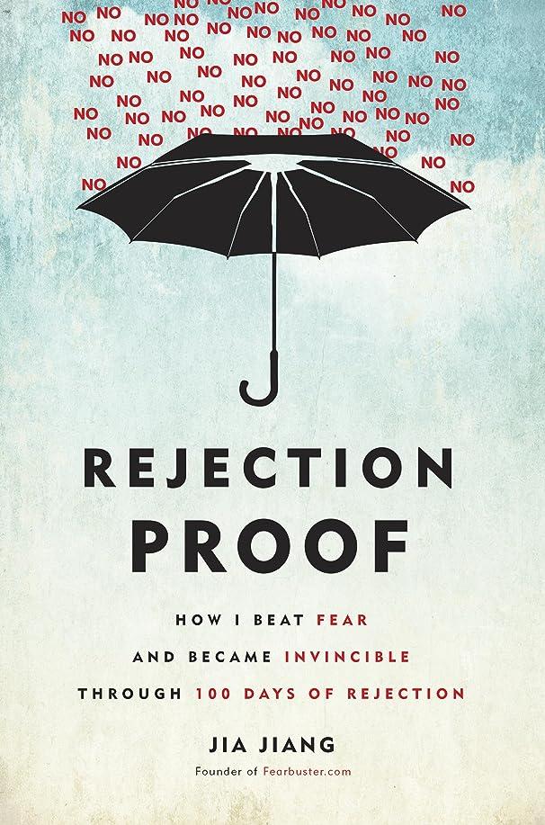 専門知識教養があるサーキュレーションRejection Proof: How I Beat Fear and Became Invincible Through 100 Days of Rejection (English Edition)