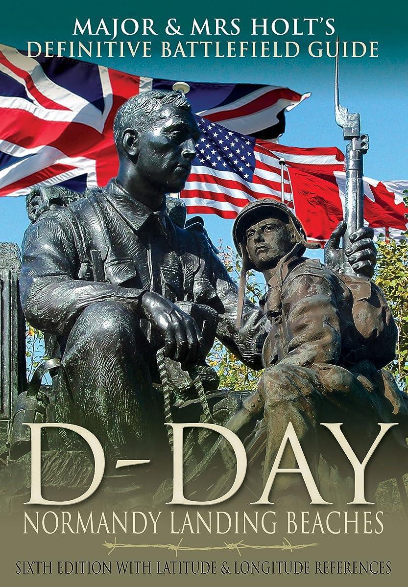 D-Day, Normandy Landing Beaches: Battlefield Guide (Major and Mrs Holt's Battlefield Guides)