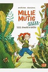 Millie Mutig, Super-Agentin - S.O.S. Urwald in Gefahr (Die Millie-Mutig-Reihe 1) (German Edition) Kindle Edition