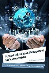 Product Information Management für Markenartikler: Marketingautomatisierung – Medienverwaltung – Internationalisierung Kindle Ausgabe