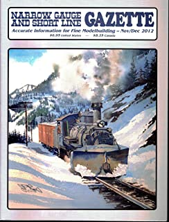 Narrow Gauge and Short Line Gazette – Accurate information for fine modelmaking – November/December 2012 - special feature: my 1:20.3 scale indoor live steam layout