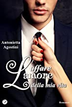 L'amore della mia vita (Italian Edition)