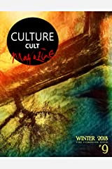 CultureCult Magazine: Issue #9 (Winter 2018) Kindle Edition