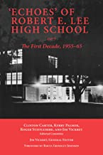 'Echoes' of Robert E. Lee High School: The First Decade, 1955-65