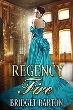 Regency Romance: Regency Fire: A Historical Regency Romance Series (Book 1)