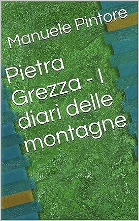 Pietra Grezza - I diari delle montagne
