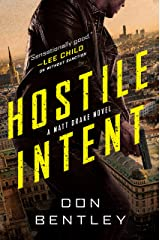 Hostile Intent (A Matt Drake Thriller Book 3) Kindle Edition