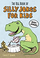 Cover image of The Big Book of Silly Jokes for Kids by Carole P. Roman