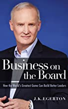 Business on the Board: How the World's Greatest Game Can Build Better Leaders