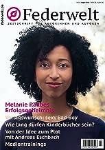 Federwelt 131, 04-2018, August 2018: Zeitschrift für Autorinnen und Autoren (German Edition)