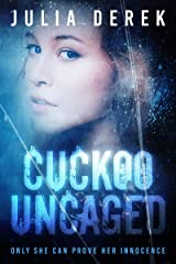 Cuckoo Uncaged: A fast-paced suspense thriller that will keep you hooked. (Cuckoo Series Book 1) Kindle Edition