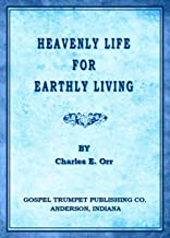 Heavenly Life for Earthly Living