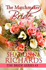 The Matchmaker Bride (The Bride Series) Kindle Edition