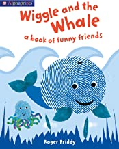 Wiggle and the Whale (An Alphaprints Picture Book): A book of funny friends