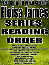 ELOISA JAMES: SERIES READING ORDER: A READ TO LIVE, LIVE TO READ CHECKLIST [Pleasures Trilogy Series, Duchess Quartet Series, Essex Sisters Series, Desperate Duchesses Series, Happily Ever After]