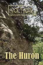The Huron: Pupil of Nature (World Classics)